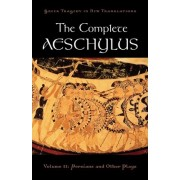 The Complete Aeschylus by Peter Burian
