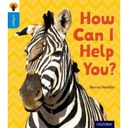 Oxford Reading Tree Infact: Oxford Level 3: How Can I Help You? by Becca Heddle