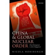 China and Global Nuclear Order by Nicola Horsburgh