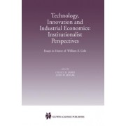 Technology, Innovation and Industrial Economics - Institutionalist Perspectives by Dilmus D. James