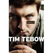 Through My Eyes by Tim Tebow