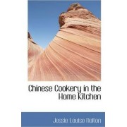 Chinese Cookery in the Home Kitchen by Jessie Louise Nolton