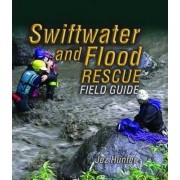 Swiftwater and Flood Rescue Field Guide by Jez Hunter