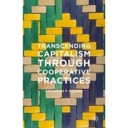 Transcending Capitalism Through Cooperative Practices 2015 by Catherine P. Mulder