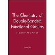 The Chemistry of Double-Bonded Functional Groups by Saul Patai