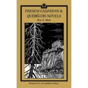 French-Canadian and Quebecois Novels by Ben-Z. Shek