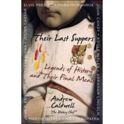 Their Last Suppers by Andrew Caldwell