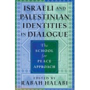 Israeli and Palestinian Identities in Dialogue by Rabah Halabi