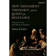 New Testament Theology and Its Quest for Relevance by Thomas R. Hatina