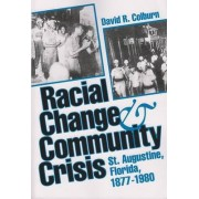 Racial Change and Community Crisis by David R. Colburn
