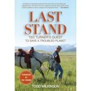 Last Stand by Todd Wilkinson