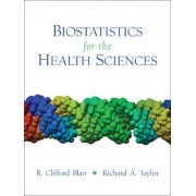 Biostatistics for the Health Sciences by R. Clifford Blair