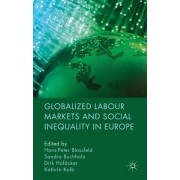 Globalized Labour Markets and Social Inequality in Europe by Hans-Peter Blossfeld