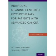 Individual Meaning-Centered Psychotherapy for Patients with Advanced Cancer by William S. Breitbart