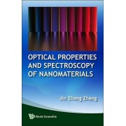 Optical Properties And Spectroscopy Of Nanomaterials by Jin Zhong Zhang