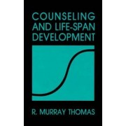 Counseling and Life-Span Development by R. Murray Thomas