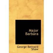 Major Barbara by George Bernard Shaw