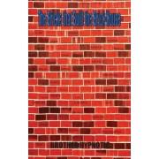 The Bricks That Built the Brick House by Tajiye Lavonne Antwine
