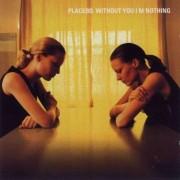 Placebo - Without You I'm Nothing (0724384653125) (1 CD)