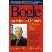 Bogle on Mutual Funds by Bogle