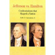 Thomas Jefferson versus Alexander Hamilton by Noble E. Cunningham Jr