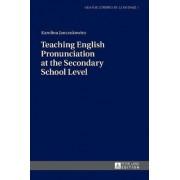Teaching English Pronunciation at the Secondary School Level by Karolina Janczukowicz