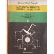Mecanica Tehnica Pentru Muncitori Statica Si Aplicatiile Ei Tehnice Vol.1 - Mircea-mihail Popovici