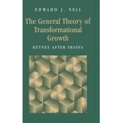 The General Theory of Transformational Growth by Edward J. Nell
