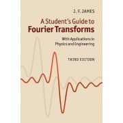 A Student's Guide to Fourier Transforms by J. F. James