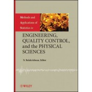 Methods and Applications of Statistics in Engineering, Quality Control, and the Physical Sciences by N. Balakrishnan