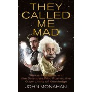 They Called Me Mad by Henry and Grace Doherty Professor of Law Psychology and Legal Medicine John Monahan