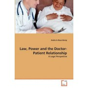 Law, Power and the Doctor-Patient Relationship by Andra le Roux-Kemp