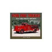 FWD Fire Trucks 1914-1963 Photo Archive gabrick robert