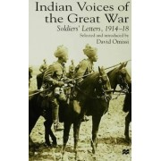 Indian Voices of the Great War by David Omissi