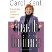 Speak Up with Confidence by Carol Kent