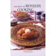 The Best of Russian Cooking by Alexandra Kropotkin