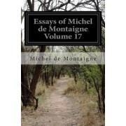 Essays of Michel de Montaigne Volume 17 by Michel de Montaigne