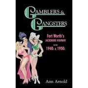 Gamblers & Gangsters by Ann Arnold