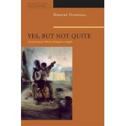 Yes, But Not Quite by Dwayne A. Tunstall