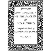 History and Genealogy of the Families of Old Fairfield. in Three Books. Volume II, Part 2 by Donald Lines Jacobus