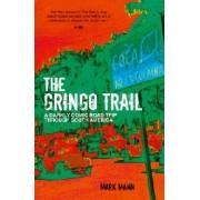 Reisverhaal The Gringo Trail | Mark Mann