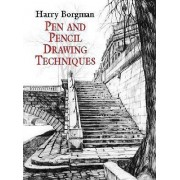Pen and Pencil Drawing Techniques by Harry Borgman
