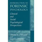 Introduction to Forensic Psychology by Lenore E. A. Walker