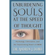 Unburdening Souls at the Speed of Thought by Dr Andrew J Dobo