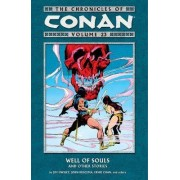 Chronicles of Conan Volume 23: Well of Souls and Other Stories by Jim Owsley