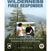 Wilderness First Responder by Buck Tilton