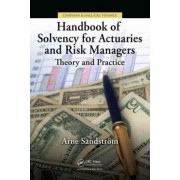 Handbook of Solvency for Actuaries and Risk Managers by Arne Sandstrom