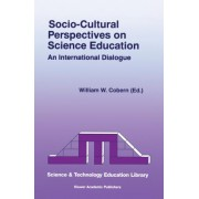 Socio-Cultural Perspectives on Science Education by William W. Cobern