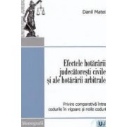 Efectele hotararii judecatoresti civile si ale hotararii arbitrale - Danil Matei