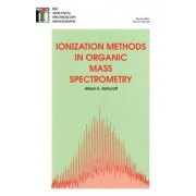 Ionization Methods in Organic Mass Spectrometry by Alison E. Ashcroft